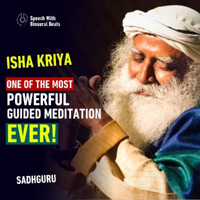 One of The Most Powerful Guided Meditations Ever | Sadhguru