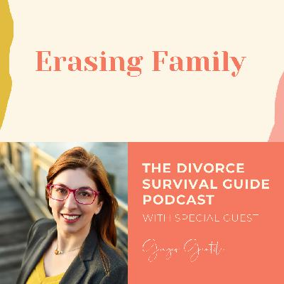 Erasing Family with Ginger Gentile