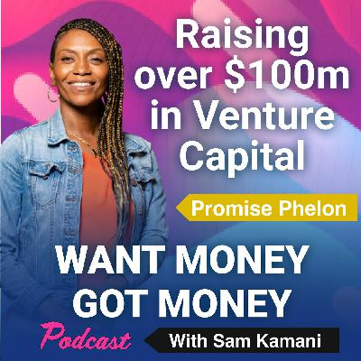 34: Lessons from raising over $100 Million in Venture Capital - Promise Phelon