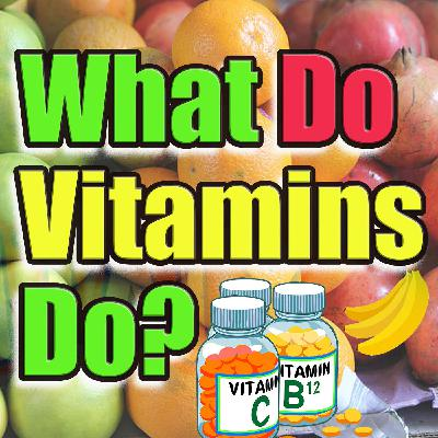 E16: What Do Vitamins Do? Health, Body, Nutrition (Pre-intermediate English)