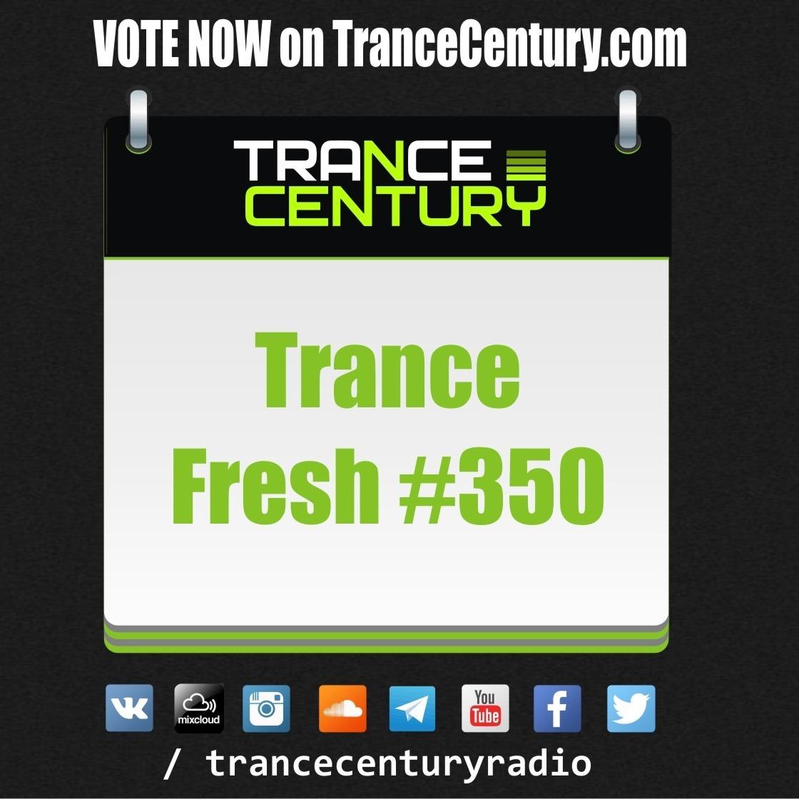 Trance Century Radio - RadioShow #TranceFresh 350