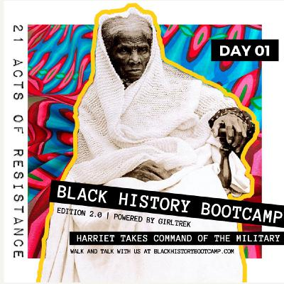 Day 1: Harriet Tubman + The Raid on Combahee Ferry