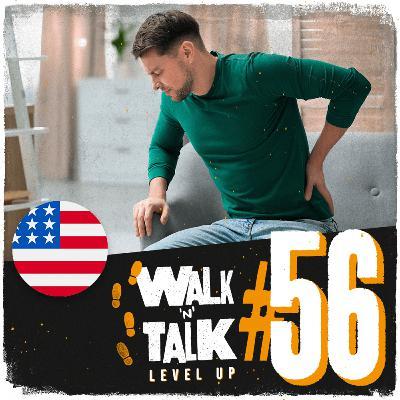 Walk 'n' Talk Level Up #56 - My back is killing me!