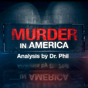 1 - Murder in America - Mystery and Murder: Analysis by Dr. Phil