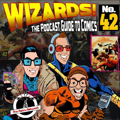 WIZARDS The Podcast Guide To Comics   Episode 42