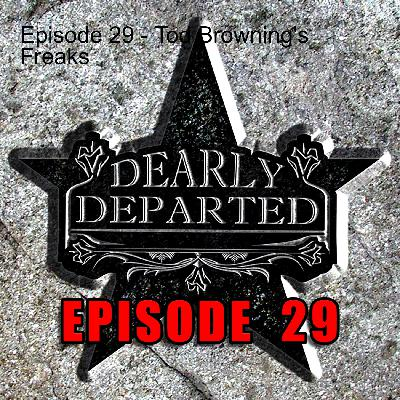 Episode 29 - Tod Browning's Freaks
