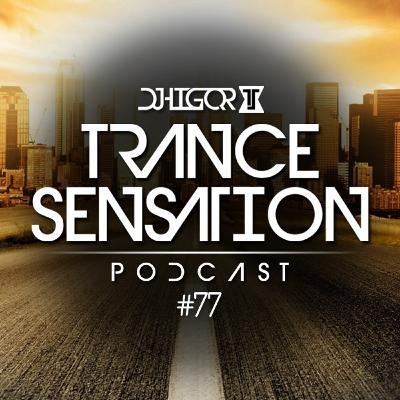 Trance Sensation Podcast #77