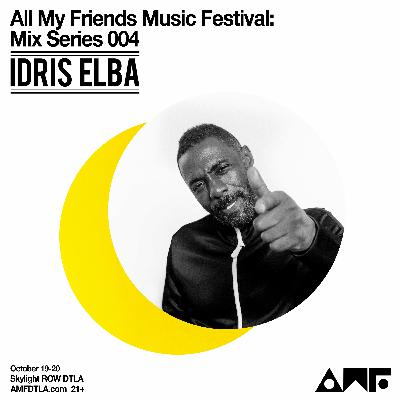 #AMFDTLA2019: MIX SERIES Ep. 004 ft. IDRIS ELBA