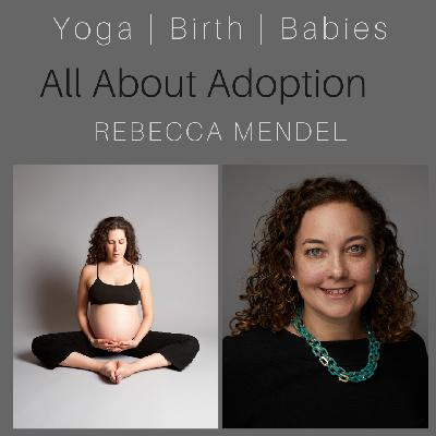 All About Adoption with Rebecca Mendel