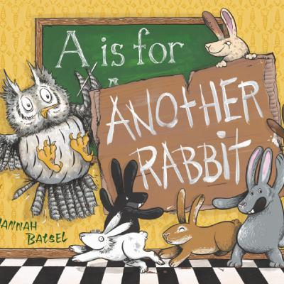 Creator Interview: Hannah Batsel, author/illustrator of A Is for Another Rabbit