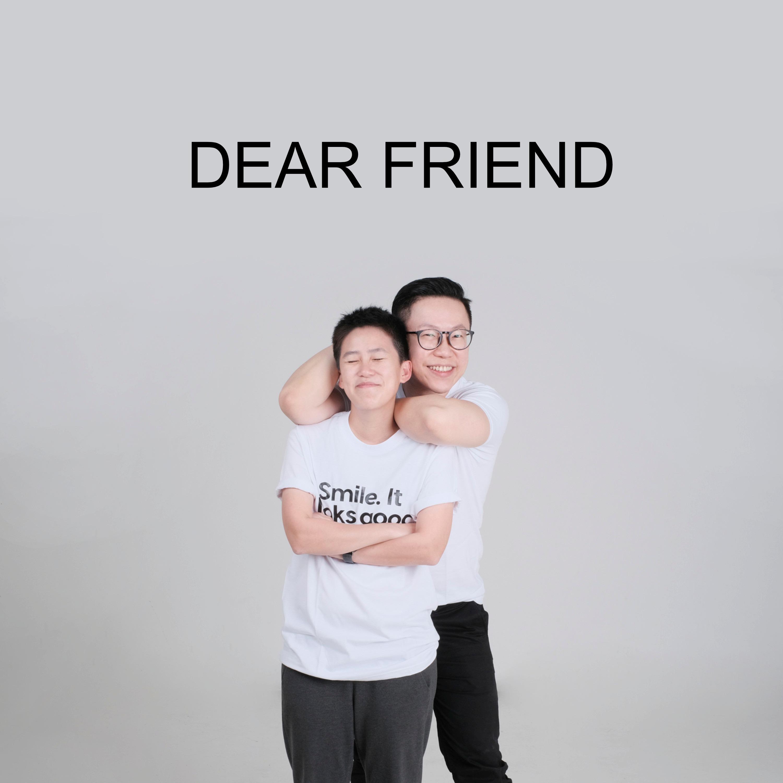 Ep #34 - Dear Friend