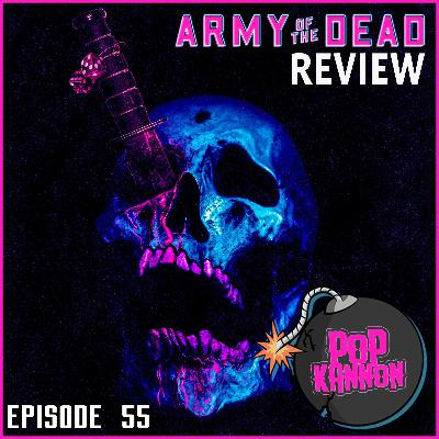 Episode 55 | Army of the Dead