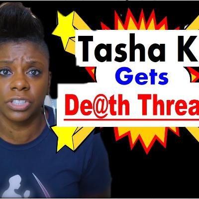 FULL BREAKDOWN to the Tasha K Death Threats: Who is behind them and which Celebrity Maybe involved