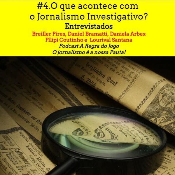 #9. O que acontece com o jornalismo investigativo no Brasil?