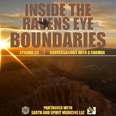 Boundaries - Episode 55 - Conversations with a Shaman