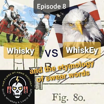 Ep.8: Knappogue Castle 12yr Irish Whiskey, the Etymology of swear words and Whiskey vs. Whisky
