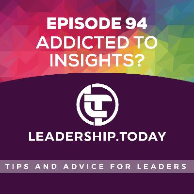 Episode 94 - Addicted to Insights?
