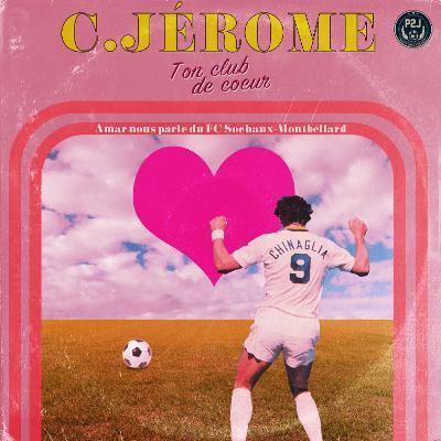 C. Jérôme - E01 - Amar et le FC Sochaux-Montbéliard