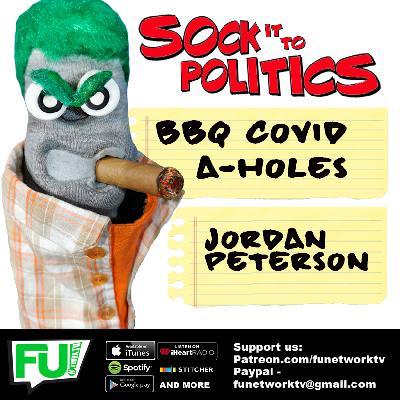 SOCK IT TO POLITICS -  JORDAN PETERSON & BBQ COVID