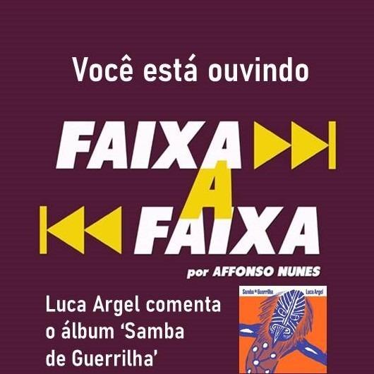 Luca Argel apresenta Samba de Guerrilha