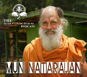 EP 006 - Muni Natarajan - The Wisdom of a Monk Who Lived 37 Years in a Monastery