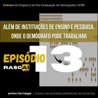 #13 | Além de instituições de ensino e pesquisa, onde um demógrafo pode atuar | Cristina Guimarães Rodrigues