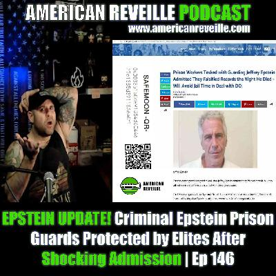 EPSTEIN UPDATE! Criminal Epstein Prison Guards Protected by Elites After Shocking Admission   Ep 146