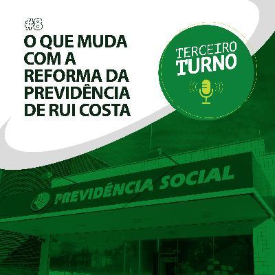 Terceiro Turno #08: O que muda com a reforma da previdência de Rui Costa