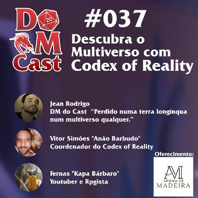 DM Cast #037 - Descubra o Multiverso com CoRe - Codex of Reality