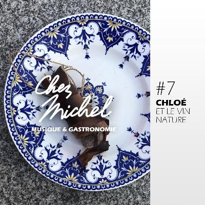 Chez Michel #7 - Chloé et le vin nature