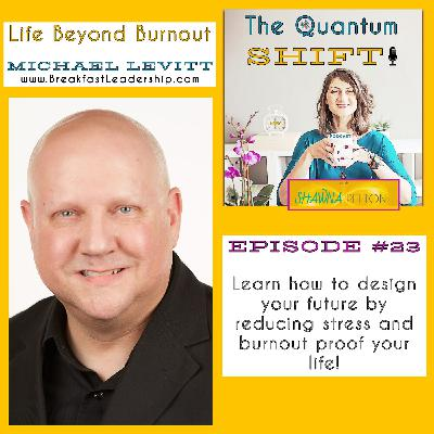 Ep #23 | How to burnout proof your life, with Michael Levitt