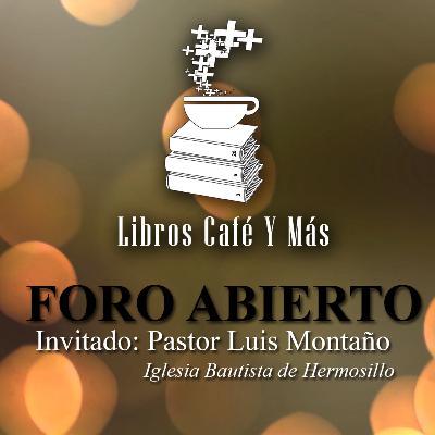 014 Foro Abierto - El Matrimonio, Pastor Luis Montaño