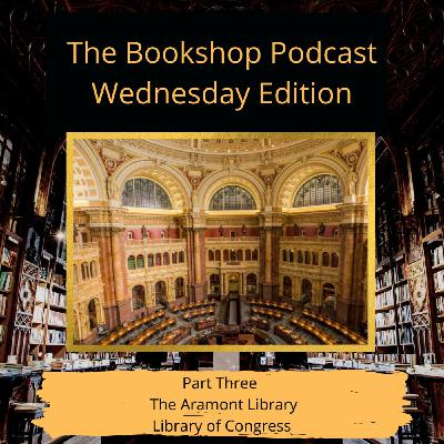 Part Three: The Aramont Library At The Library of Congress