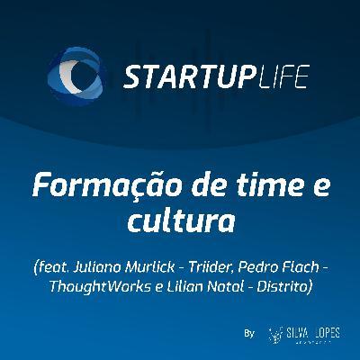 Formação de time e cultura [com Juliano Murlick (Triider), Pedro Flach (ThoughtWorks) e Lilian Natal (Distrito)]