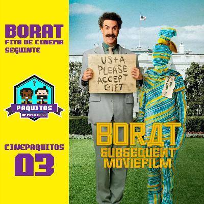 """Cinepaquitos #03 - Tudo sobre """"BORAT: Fita de cinema seguinte"""". Com Danilo Fernandes"""
