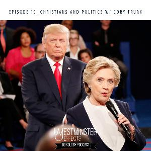 019 - Christians and Politics with Cory Truax