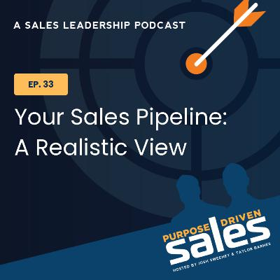 Episode 33: Your Sales Pipeline: A Realistic View