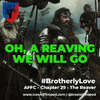 269 – A Feast for Crows Chapter 29 – The Reaver #BrotherlyLove