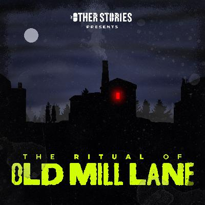 The Halloween Horrors of Old Mill Lane: Episode 3 - The Ritual of Old Mill Lane