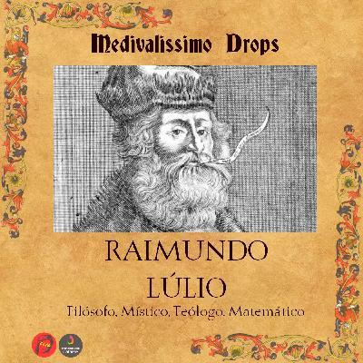 Medievalíssimo Drops: Raimundo Lúlio