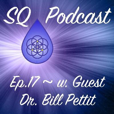 SQP-Ep.017 ~ The Gentle, Grateful and Joyful Journey (w. Dr. Bill Pettit)