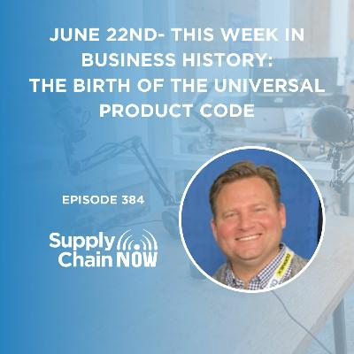 """""""June 22nd- This Week in Business History: The Birth of the Universal Product Code"""""""