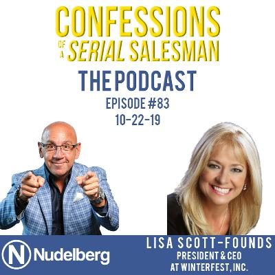 Confessions of a Serial Salesman The Podcast with Lisa Scott-Founds, President & CEO Winterfest Inc