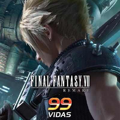99Vidas 447 - Final Fantasy VII Remake
