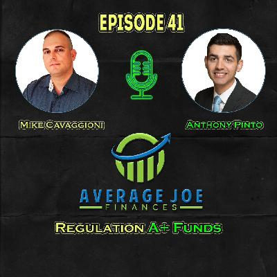 Ep 41 – Regulation A+ Funding with Anthony Pinto