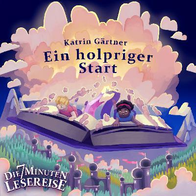 Ein holpriger Start von Katrin Gärtner