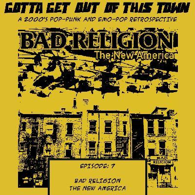 Episode 7: Bad Religion - The New America