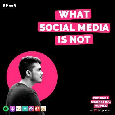 What Social Media is Not || Ep 116 || an RTH24 podcast