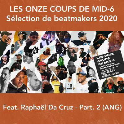 Hors-série : Les Onze Coups de Mid-6 (feat. Raphaël Da Cruz) - Part. 2 (ANG)