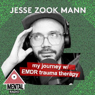 My Journey With EMDR Trauma Therapy: Jesse Zook Mann